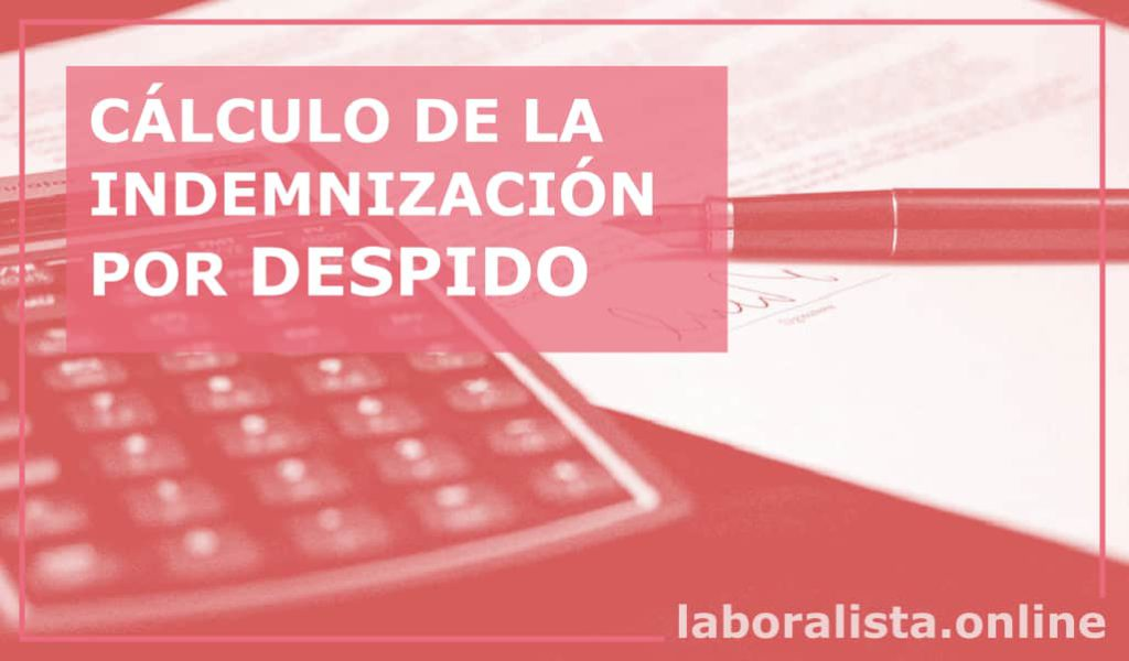 calculo indemnizacion despido
